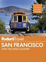Fodor's San Francisco - with the Wine Country ebook by Fodor's Travel Guides