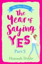 The Year of Saying Yes Part 3 ebook by Say YES to this laugh-out-loud love story!