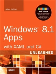 Windows 8.1 Apps with XAML and C# Unleashed ebook by Adam Nathan
