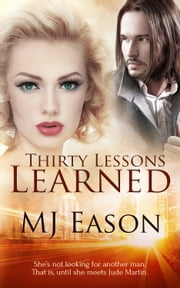 Thirty Lessons Learned ebook by MJ Eason