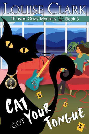 Cat Got Your Tongue (The 9 Lives Cozy Mystery Series, Book 3) - Cozy Animal Mysteries ebook by Louise Clark
