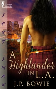 A Highlander in L.A. ebook by J.P. Bowie