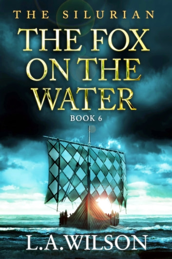 The Silurian, Book Six - The Fox on the Water ebook by L.A. Wilson