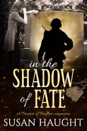 in the SHADOW of FATE - A Promise of Fireflies companion ebook by Susan Haught
