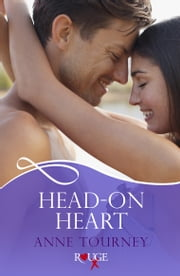 Head-On Heart: A Rouge Erotic Romance ebook by Anne Tourney