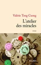L'atelier des miracles ebook by Valérie Tong Cuong