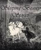 Sleeping Beauty Stories ebook by Andrew Lang