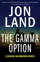 The Gamma Option ebook by Jon Land