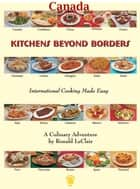 Kitchens Beyond Borders Canada ebook by Ronald LeClair