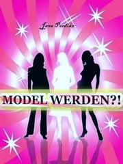 Model werden?! ebook by Jana Pordiáz