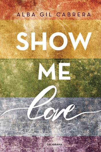 Show me love ebook by Alba Gil Cabrera