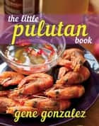 The Little Pulutan Book ebook by Gene Gonzalez