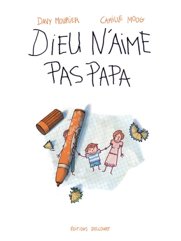 Dieu n'aime pas papa eBook by Davy Mourier,Camille Moog