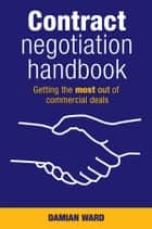 Contract Negotiation Handbook ebook by Damian Ward