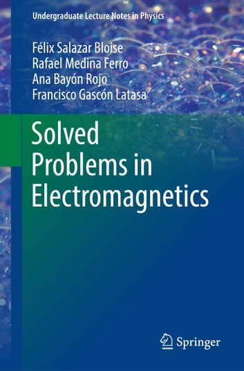 Solved problems in electromagnetics ebook by flix salazar bloise solved problems in electromagnetics ebook by flix salazar bloiserafael medina ferroana bayn fandeluxe Choice Image