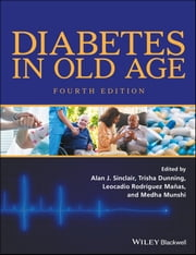 Diabetes in Old Age ebook by Alan J. Sinclair, Trisha Dunning, Leocadio Rodríguez Mañas,...