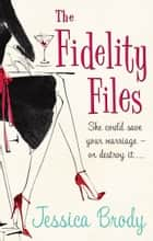 The Fidelity Files eBook by Jessica Brody