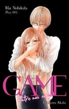 GAME - Entre nos corps - chapitre 5 ebook by Mai Nishikata
