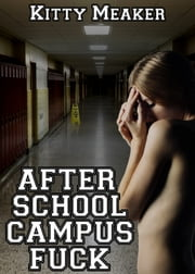 After School Campus Fuck ebook by Kitty Meaker