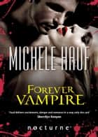 Forever Vampire (Mills & Boon Nocturne) ebook by Michele Hauf