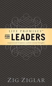 "Life Promises for Leaders - Inspirational Scriptures and Devotional Thoughts ebook by Zig Ziglar,Dwight ""Ike"" Reighard"