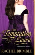 The Temptation of Laura ebook by Rachel Brimble