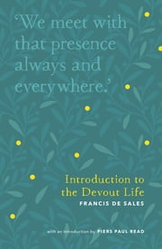 Introduction to the Devout Life ebook by Piers Paul Read