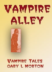 Vampire Alley ebook by Gary L Morton