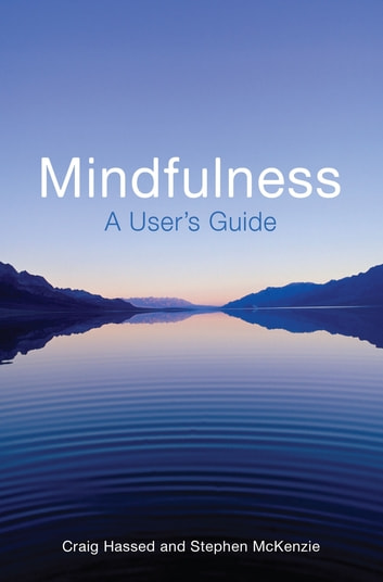 Mindfulness for Life - How to Use Mindfulness Meditation to Improve Your Life ebook by Craig Hassed,Stephen McKenzie