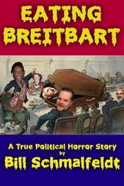 Eating Breitbart ebook by Bill Schmalfeldt