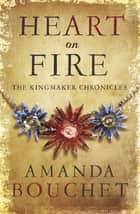 Heart on Fire ebook by Amanda Bouchet