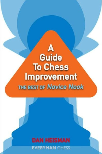A guide to chess improvement the best of novice nook ebook by dan a guide to chess improvement the best of novice nook ebook by dan heisman fandeluxe Images