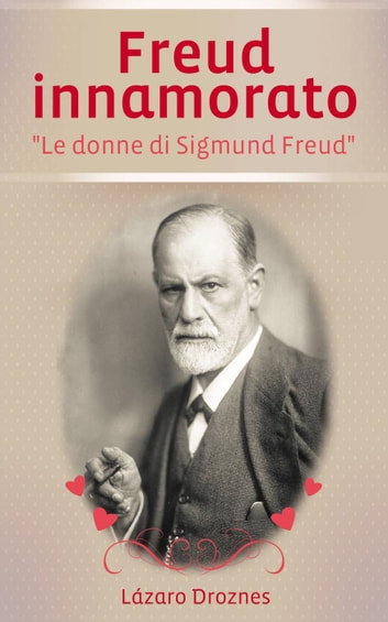 Freud Innamorato ebook by Lázaro Droznes