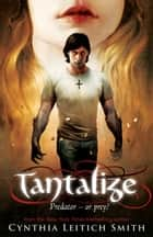 Tantalize ebook by Cynthia Leitich Smith