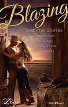 Blazing Bedtime Stories - 4 Book Box Set 電子書籍 by Kimberly Raye, Julie Leto, Rhonda Nelson,...