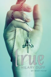 True - An Elixir Novel ebook by Hilary Duff