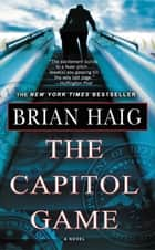 The Capitol Game ebook by Brian Haig