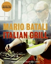 Italian Grill ebook by Mario Batali,Judith Sutton
