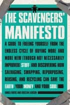 The Scavengers' Manifesto ebook by Anneli Rufus, Kristan Lawson