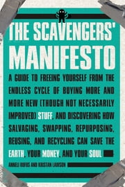 The Scavengers' Manifesto ebook by Anneli Rufus,Kristan Lawson