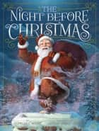 The Night Before Christmas ebook by Clement C. Moore, Antonio Javier Caparo