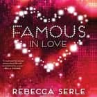 Famous in Love audiobook by Rebecca Serle