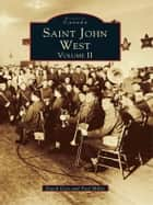 Saint John West - Volume II ebook by David Goss, Fred Miller