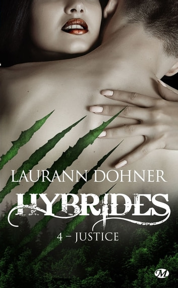 Justice - Hybrides, T4 eBook by Laurann Dohner