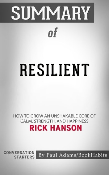 Summary Of Resilient How To Grow An Unshakable Core Of
