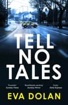 Tell No Tales ebook by Eva Dolan