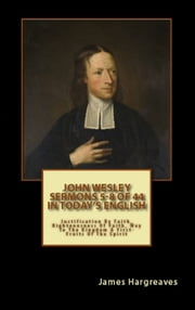 Bumper Pack: John Wesley's Sermons In Today's English (5-8 of 44) ebook by James Hargreaves,John Wesley