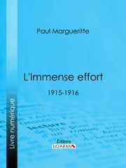 L'Immense effort - 1915-1916 ebook by Kobo.Web.Store.Products.Fields.ContributorFieldViewModel