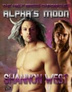 Alpha's Moon ebook by Shannon West