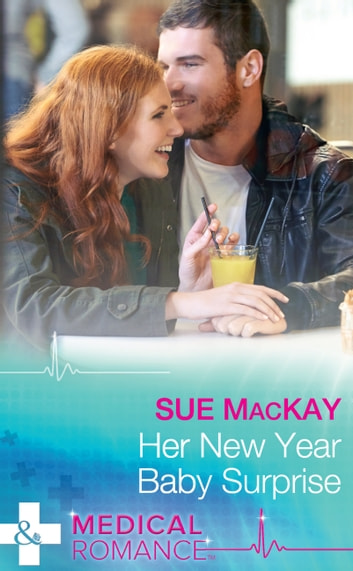 Her New Year Baby Surprise (Mills & Boon Medical) (The Ultimate Christmas Gift, Book 2) ebook by Sue MacKay
